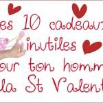 Les 10 idées de cadeaux de Saint Valentin pour ton homme (idées bidons, car de dernière minute!) ((ne me dis pas merci…))