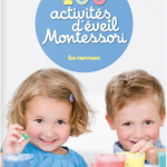 Apprendre et s'amuser 3 fois plus avec 3 fois rien (Je te parle de la méthode Montessori!)