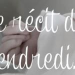«Mon cher ange…» (Récit de préma #2)