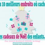 Les 10 endroits où cacher les cadeaux de Noël des enfants… #humour
