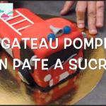 Vidéo tuto: Le Gâteau Camion de Pompier en Pâte A Sucre !