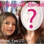 Défi «Je maquille Maman» par PtitePomme, 4 ans 1/2